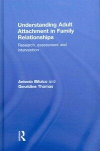Understanding adult attachment in family relationships : research, assessment, and intervention