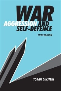 War, aggression, and self-defence 5th ed