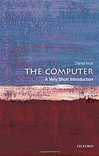 The Computer: A Very Short Introduction (Paperback)