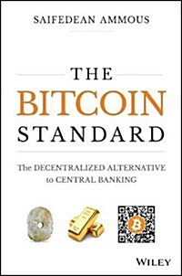 The Bitcoin Standard: The Decentralized Alternative to Central Banking (Hardcover)