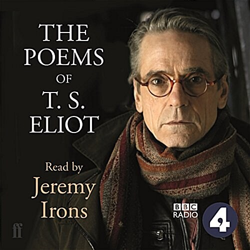 The Poems of T.S. Eliot Read by Jeremy Irons (Audio CD)