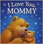 I Love You, Mommy: Padded Storybook
