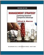 Management Strategy: Achieving Sustained Competitive Advantage (Paperback)