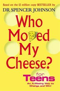 Who Moved My Cheese For Teens (Hardcover)