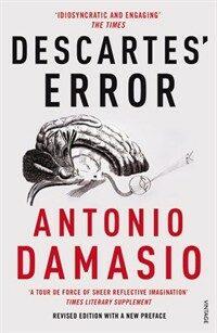 Descartes' error : emotion, reason and the human brain