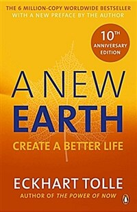 A New Earth : The life-changing follow up to The Power of Now. 'My No.1 guru will always be Eckhart Tolle' Chris Evans (Paperback)