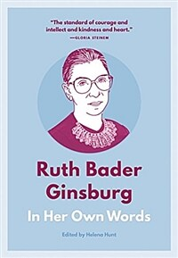 Ruth Bader Ginsburg: In Her Own Words (Paperback)