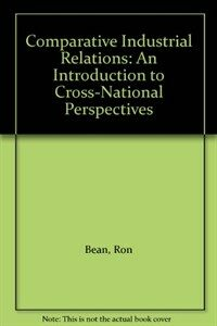 Comparative industrial relations : an introduction to cross-national perspectives 2nd ed