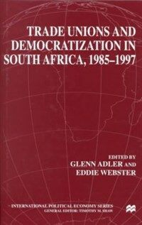 Trade unions and democratization in South Africa, 1985-97