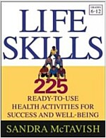 Life Skills: 225 Ready-To-Use Health Activities for Success and Well-Being (Grades 6-12) (Paperback)