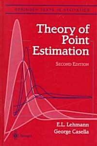 Theory of Point Estimation (Hardcover, 2, 1998. Corr. 4th)