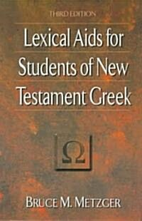 Lexical AIDS for Students of New Testament Greek (Paperback, 3)