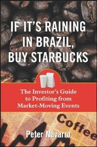 If It's Raining in Brazil, Buy Starbucks (Paperback, Revised)