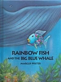 Rainbow Fish and the Big Blue Whale (Library)