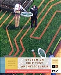 System-On-Chip Test Architectures: Nanometer Design for Testability (Hardcover)