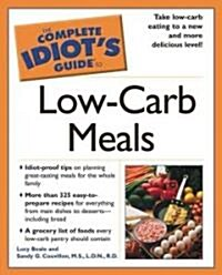 The Complete Idiots Guide to Low-Carb Meals (Paperback, Reissue)