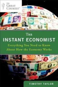 The Instant Economist: Everything You Need to Know about How the Economy Works (Paperback)