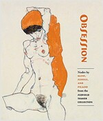 Obsession: Nudes by Klimt, Schiele, and Picasso from the Scofield Thayer Collection (Paperback)