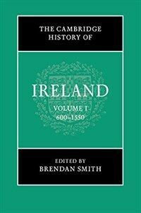 The Cambridge History of Ireland: Volume 1, 600-1550 (Hardcover)
