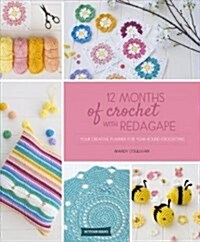 12 Months of Crochet with Redagape: Your Creative Planner for Year-Round Crocheting (Paperback)