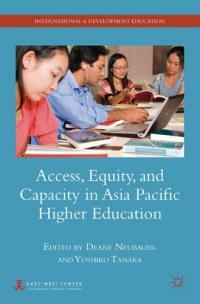 Access, equity, and capacity in Asia-Pacific higher education 1st ed