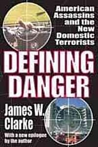 Defining Danger: American Assassins and the New Domestic Terrorists (Paperback)