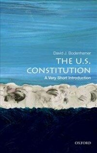 The U.S. Constitution : a very short introduction