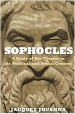 Sophocles: A Study of His Theater in Its Political and Social Context (Hardcover)