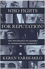 Who Fights for Reputation: The Psychology of Leaders in International Conflict (Paperback)