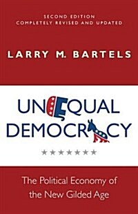 Unequal Democracy: The Political Economy of the New Gilded Age - Second Edition (Paperback)
