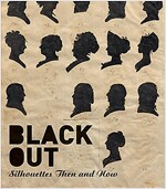 Black Out: Silhouettes Then and Now (Hardcover)