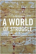 A World of Struggle: How Power, Law, and Expertise Shape Global Political Economy (Paperback)