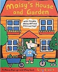 Maisy's House and Garden : A Maisy Pop-up-and-Play Book