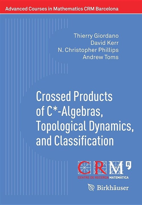 Crossed Products of C*-Algebras, Topological Dynamics, and Classification (Paperback, 2018)