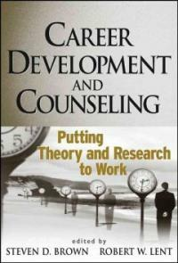 Career development and counseling : putting theory and research to work