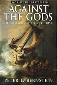 Against the Gods: The Remarkable Story of Risk (Paperback)