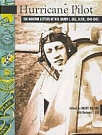 Hurricane Pilot: The Wartime Letters of W.O. Harry L. Gill, D.F.M., 1940-1943 (Paperback)