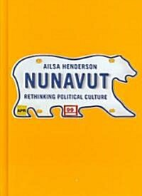 Nunavut: Rethinking Political Culture (Library Binding)