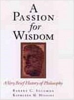 A Passion for Wisdom: A Very Brief History of Philosophy (Paperback, Revised)
