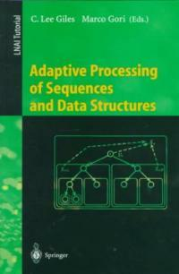 Adaptive processing of sequences and data structures: International Summer School on Neural Networks