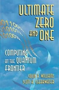 Ultimate Zero and One: Computing at the Edge of Nature (Hardcover, 2000)