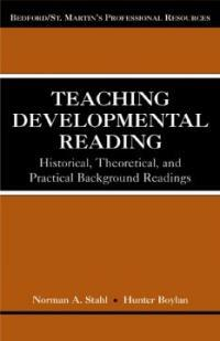 Teaching developmental reading : historical, theoretical and practical background readings