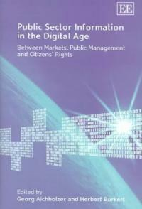 Public sector information in the digital age : between markets, public management and citizens' rights