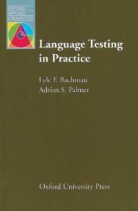 Language testing in practice : designing and developing useful language tests