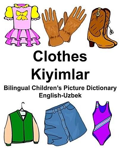 English-Uzbek Clothes/Kiyimlar Bilingual Childrens Picture Dictionary (Paperback)