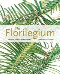 Florilegium: the Royal Botanic Gardens Sydney - Celebrating 200 Years (Paperback)