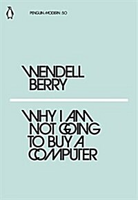 Why I Am Not Going to Buy a Computer (Paperback)