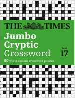 The Times Jumbo Cryptic Crossword Book 17 : 50 World-Famous Crossword Puzzles (Paperback)