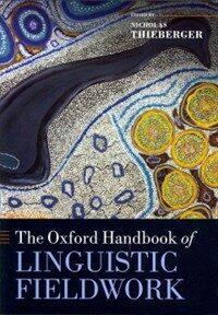 The Oxford handbook of linguistic fieldwork