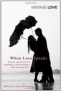 When Love Speaks : Poetry and Prose for Weddings, Relationships and Married Life. (Paperback)